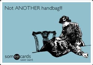 Not ANOTHER handbag